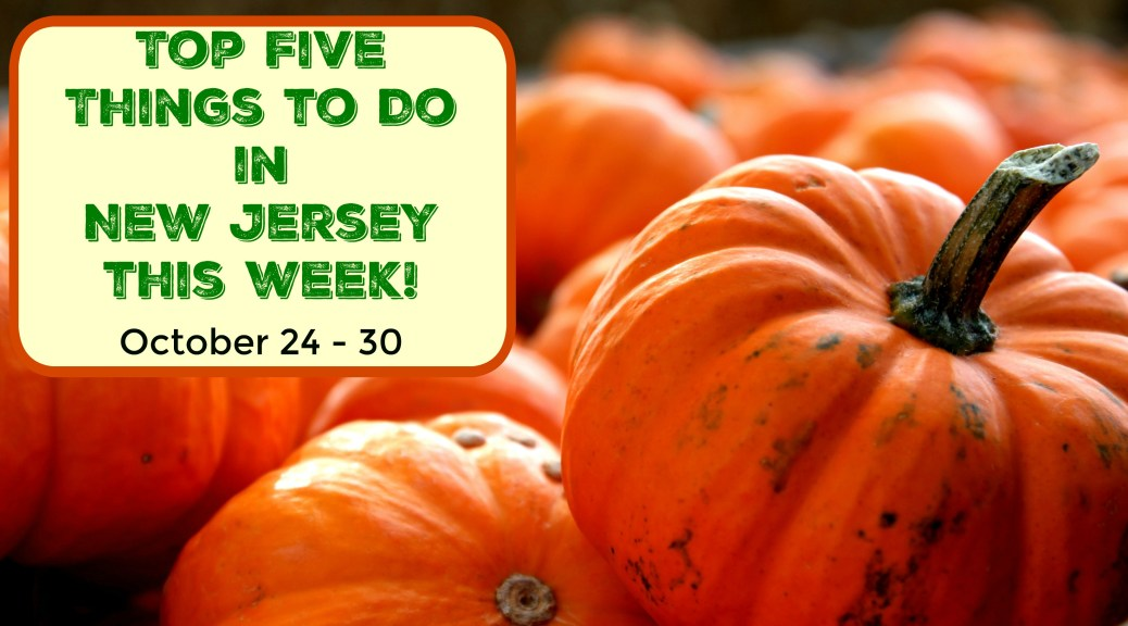 Top Five Things To Do In NJ This Week - October 24-30, 2016 | things to do in New Jersey this week | things to do in NJ this weekend | things to do in New Jersey this weekend | things to do in NJ today | things to do in New Jersey today | things to do in NJ Halloween weekend | things to do in New Jersey Halloween weekend
