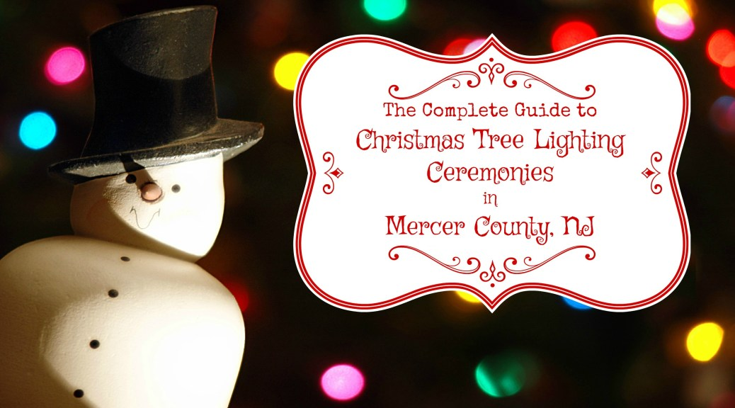 Mercer County Christmas Tree Lighting Events Kick Off 2016 Holiday Season | Christmas tree lighting ceremonies in Mercer County NJ | Christmas tree lighting events NJ | Christmas tree lighting events New Jersey