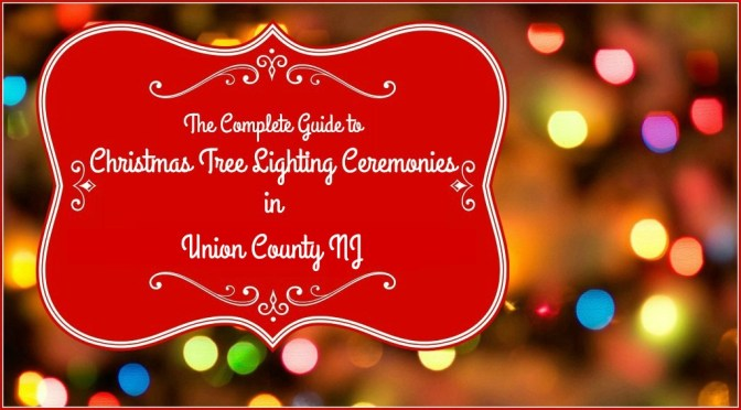 Union County Christmas Tree Lighting Events Kick Off 2016 Holiday Season | Christmas tree lighting ceremonies in Union County NJ | Christmas tree lighting events NJ | Christmas tree lighting events New Jersey