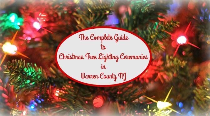 Warren County Christmas Tree Lighting Events Kick Off 2016 Holiday Season | Christmas tree lighting ceremonies in Warren County NJ | Christmas tree lighting events NJ | Christmas tree lighting events New Jersey