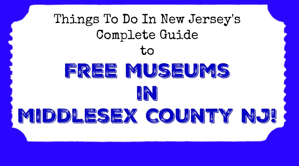free museums in middlesex county nj