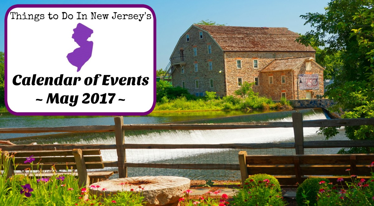 Things to Do In NJ - May 2017