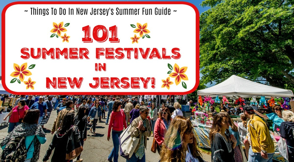 The Ultimate Guide to Summer Festivals in NJ - 2017