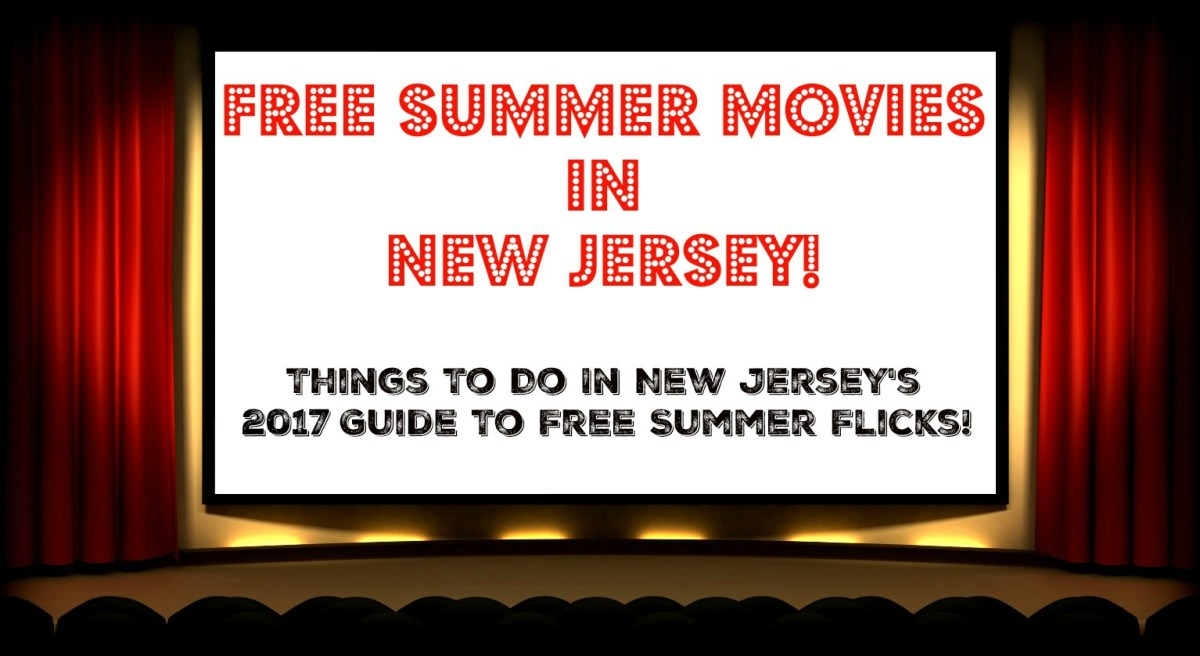 The Complete Guide to Free Summer Movies in New Jersey - 2017