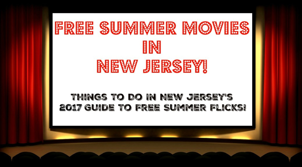 Things To Do In New Jersey's Complete Guide to Free Summer Movies in NJ - 2017! Find free movies on the beach, in the park, and more here! | find out more at www.thingstodonewjersey.com | #nj #newjersey #thingstodo #free #summer #events #movies #familyfriendly #kids #beach #park #outdoor #indoor | free summer movies in new jersey | free movies in the park nj | free movies in the park new jersey | free movies on the beach nj | free movies on the beach new jersey |free outdoor movies in nj | free outdoor movies in new jersey | summer movies in the park nj | summer movies on the beach nj