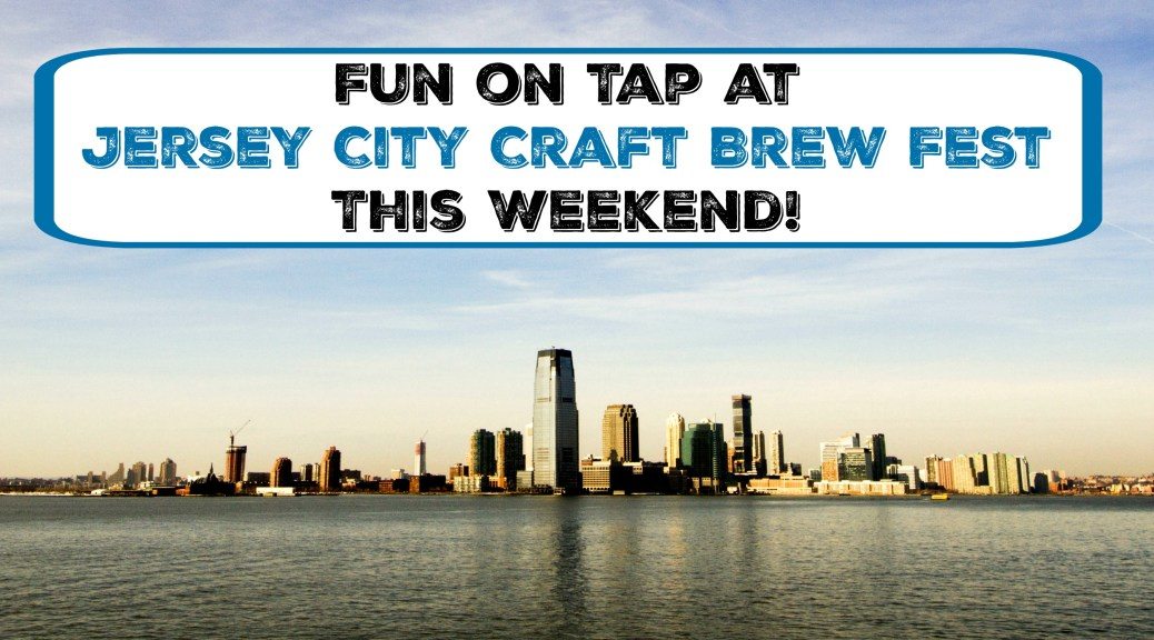The Jersey City Craft Brew Fest comes to Exchange Place on the waterfront this weekend! | jersey city beer festival | nj beer festival | new jersey beer festival | hudson county beer festival | beer festivals in nj | beer festivals in new jersey