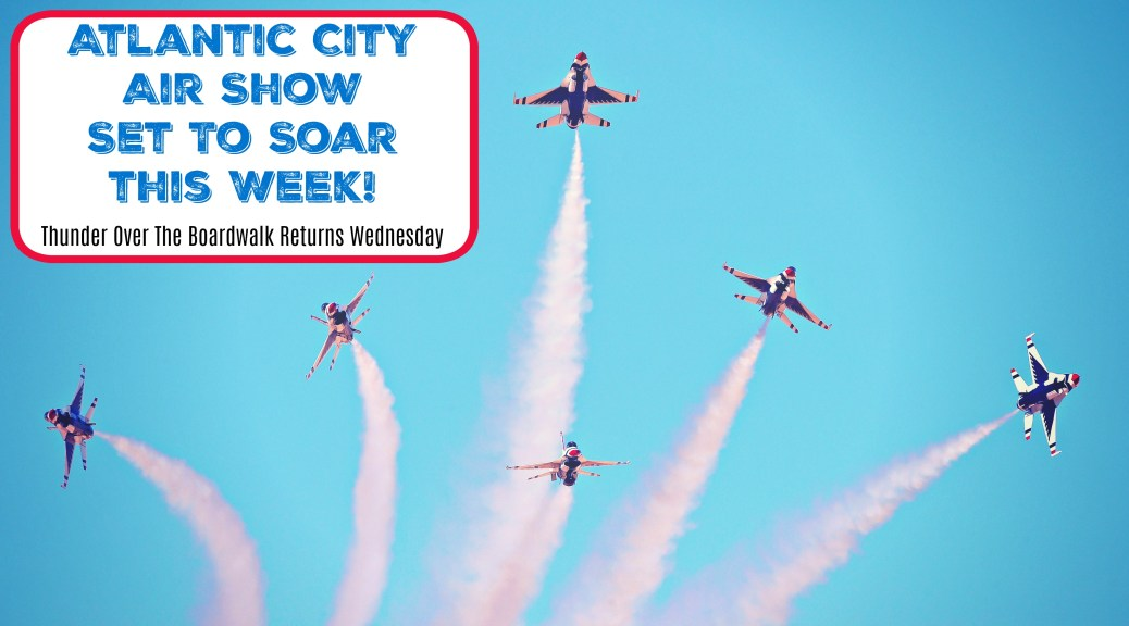 The 2017 Atlantic City Air Show returns to the Jersey shore on August 23rd. | things to do in atlantic city nj | things to do at the jersey shore | things to do in nj | things to do in new jersey | august 23 2017 | 8/23/17