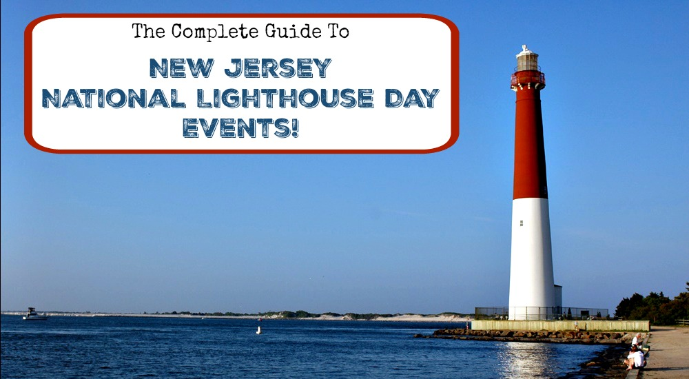 The Complete Guide to New Jersey National Lighthouse Day Events! | NJ National Lighthouse Day Events | National Lighthouse Day Events in NJ | National Lighthouse Day Events in New Jersey | August 7 2017 | 8/7/17