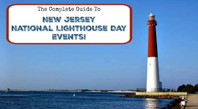The Complete Guide to New Jersey National Lighthouse Day Events