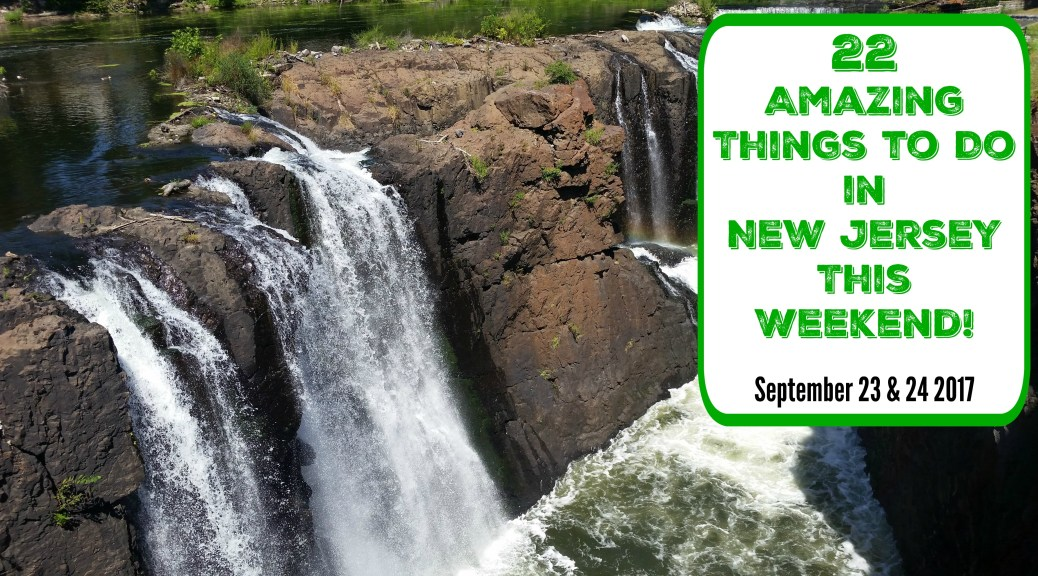 things to do in nj this weekend september 23 24 2017   things to do in new jersey this weekend   things to do in nj today   things to do in new jersey today