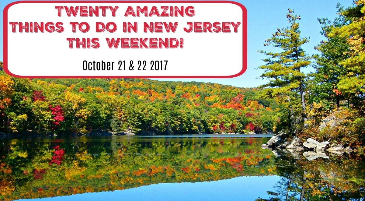20 Amazing Things To Do in NJ This Weekend - October 21 & 22 2017