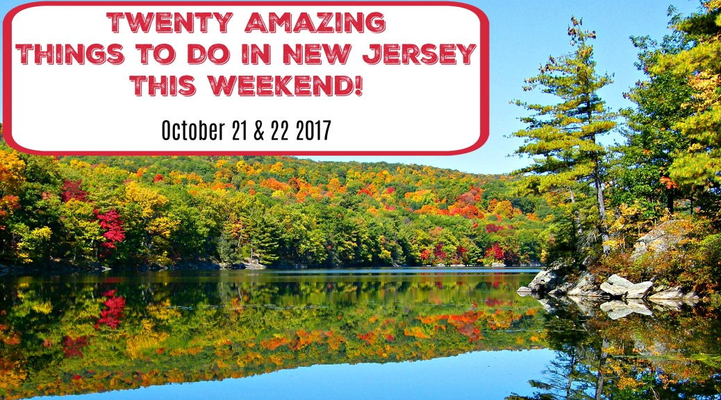 things to do in nj this weekend october 21 22 2017 | things to do in new jersey this weekend | things to do in nj today | things to do in new jersey today