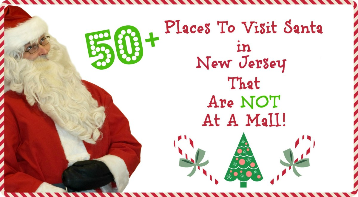 Places To Visit Santa In New Jersey That Are NOT A Mall! - 2017 Edition