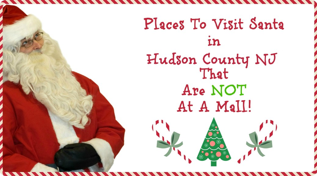 places to visit Santa in Hudson County NJ | Places to Visit Santa in New Jersey that are NOT a mall! | Find out more at www.thingstodonewjersey.com | #nj #newjersey #santa #visit #see #mall #unique #different #train #christmas #christmasinnewjersey | places to visit santa in nj | places to see santa in nj | places to see santa in new jersey | places to visit Santa in New Jersey