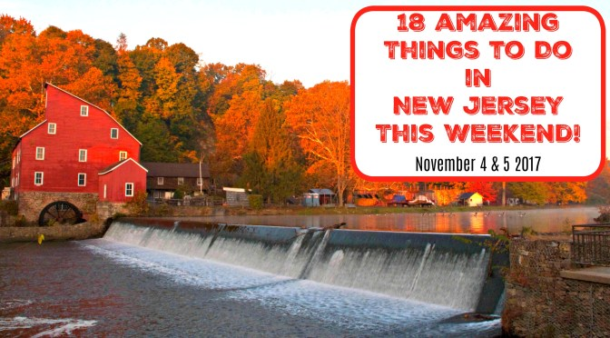 things to do in nj this weekend november 4 5 2017 | things to do in new jersey this weekend | things to do in nj today | things to do in new jersey today | weekend events in nj