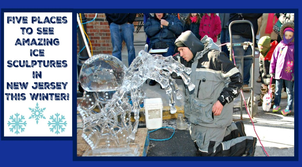 where to see ice sculptures in new jersey | where to see ice sculptures in nj | nj ice sculpture festivals | new jersey ice sculpture festivals | things to do in nj in winter | things to do in new jersey in winter | nj winter festivals | new jersey winter festivals