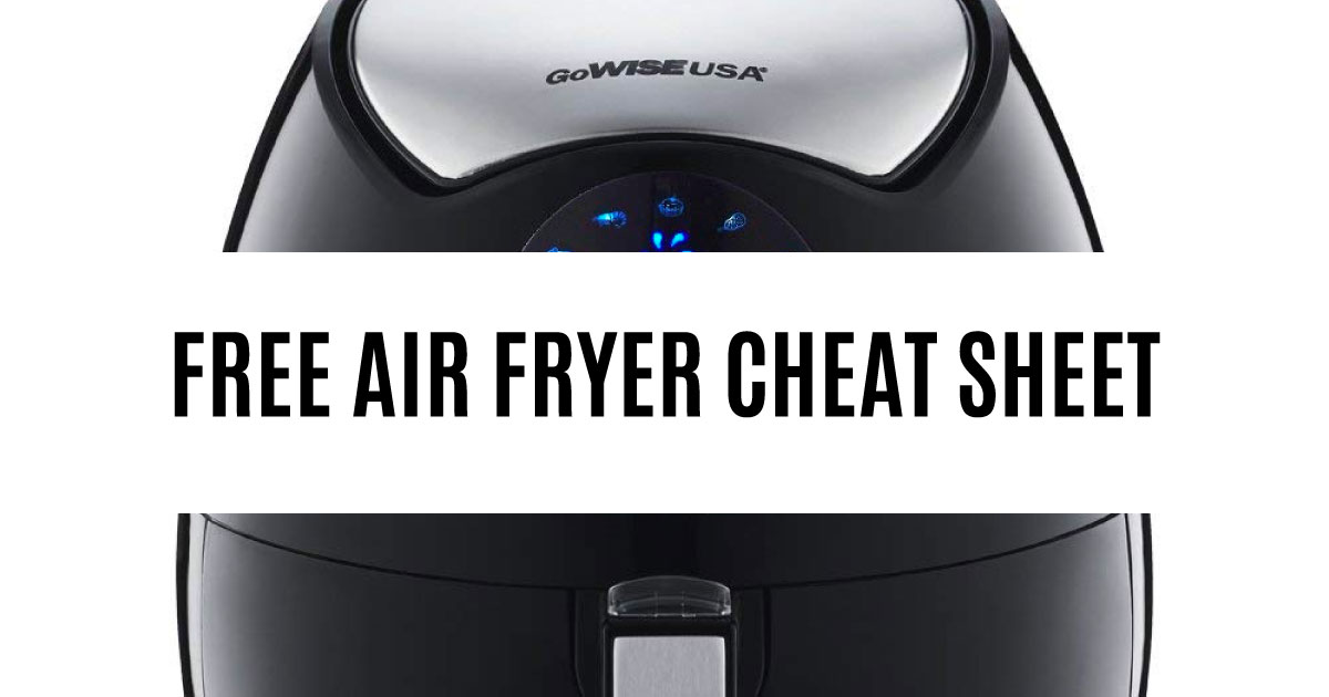 Printable Cheat Sheet for Air Fryers