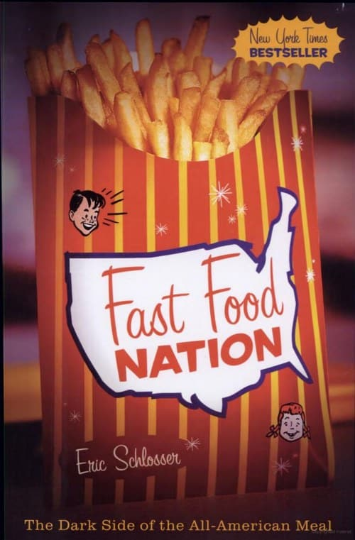 Fast Food Nation The Dark Side of the All-American Meal by Eric Schlosser