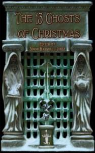 The 13 Ghosts of Christmas edited by Simon Marshall-Jones