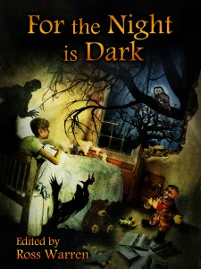 For the Night is Dark Edited by Ross Warren