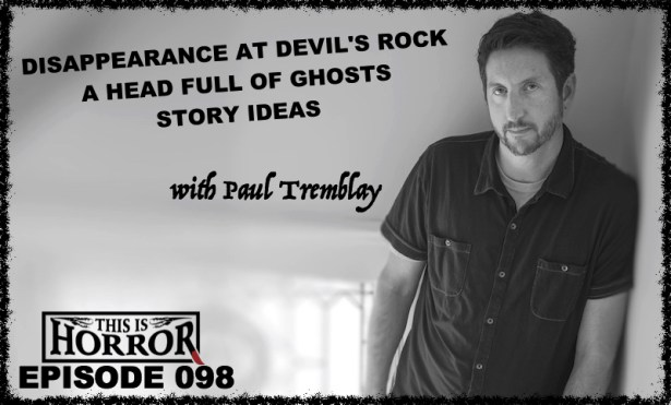 Paul Tremblay This Is Horror 098