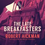 Robert Aickman - The Late Breakfasters - cover