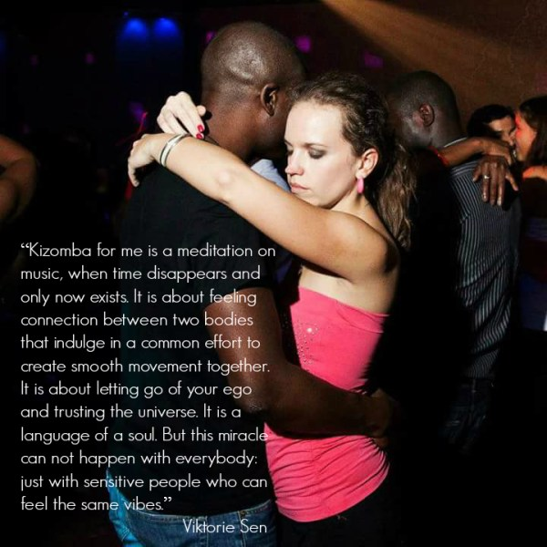 Kizomba for me is a meditation on music