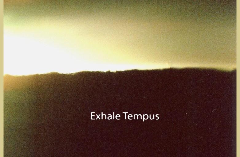Exhale Tempus Front