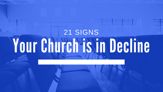 21 Signs Your Church is in Decline