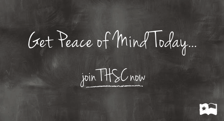 Get Peace of Mind Today - Join THSC Now