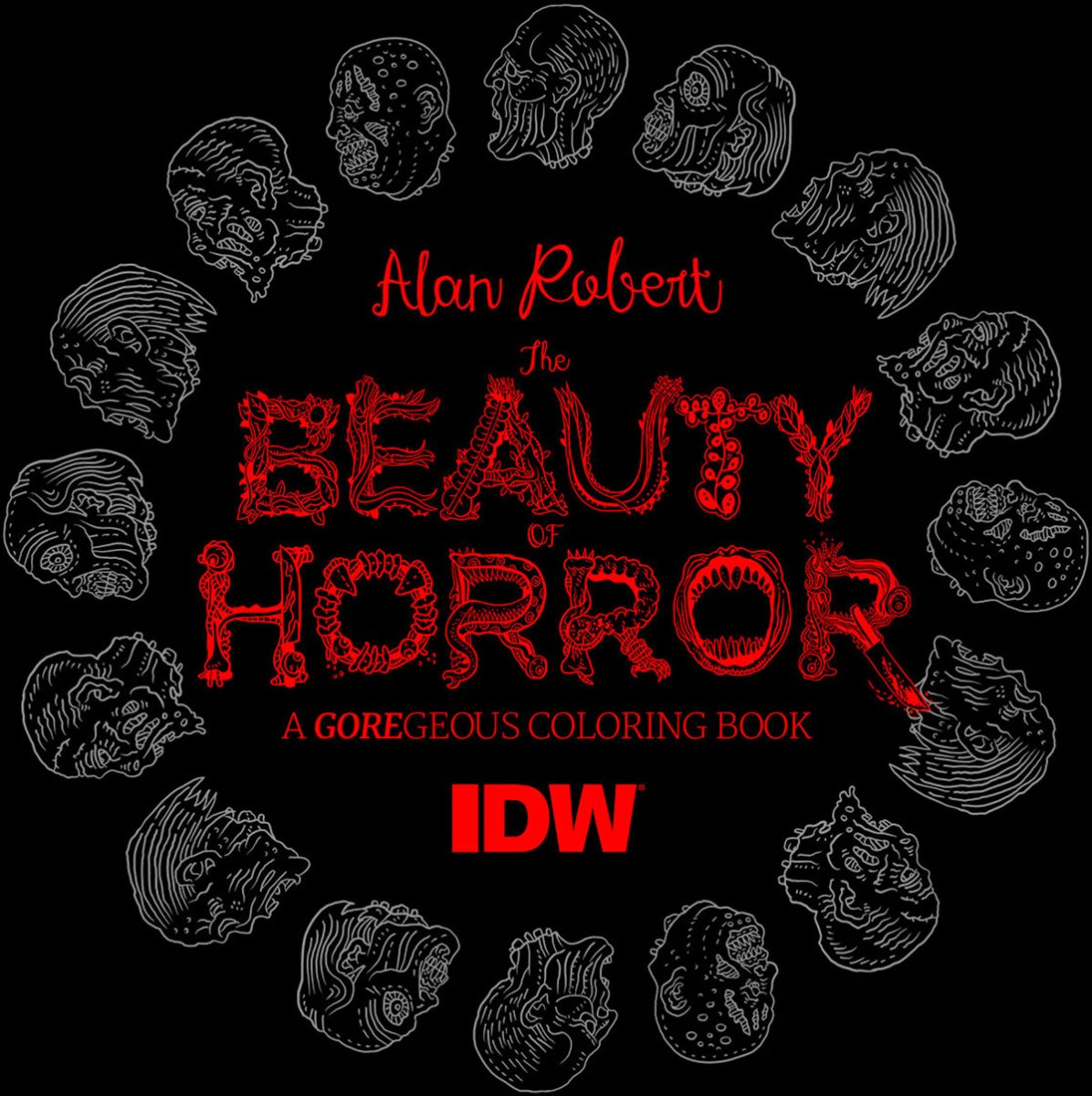"""The Beauty Of Horror"" - A GOREgeous Coloring Book"