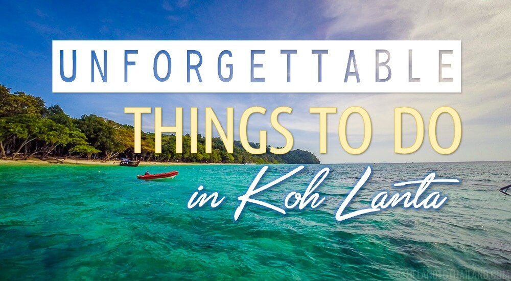 Unforgettable Things to Do in Koh Lanta, Thailand