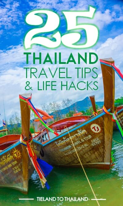 Thailand Travel Tips & Life Hacks | Tieland to Thailand