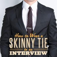 How to Wear a Skinny Tie to an Interview - The ...