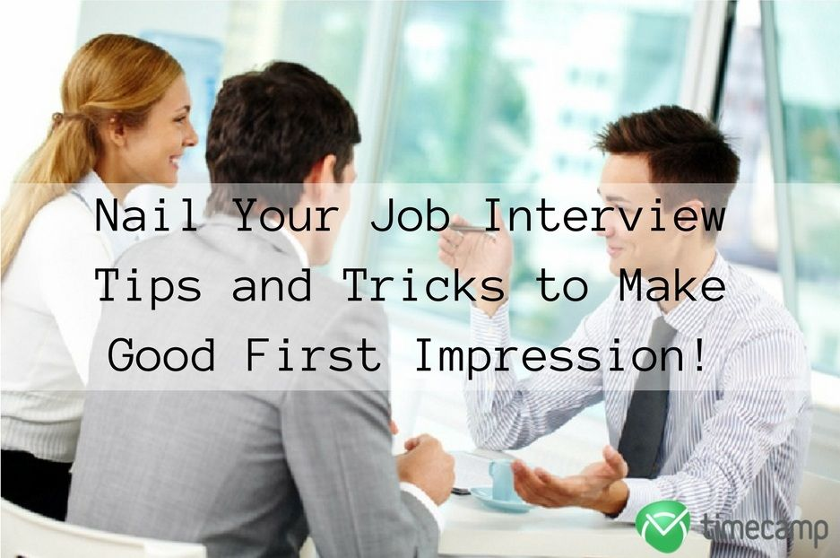 Nail Your Job Interview - Tips and Tricks to Make Good First - first interview tips