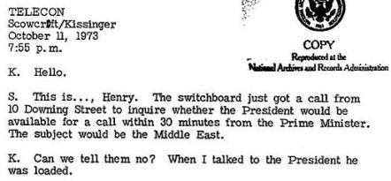 '...[a] transcript of an October 1973 telephone conversation during which Henry Kissinger told an aide that President Richard Nixon was too drunk to take a call from the British prime minister.'