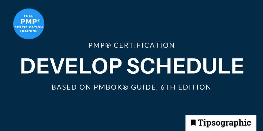 PMP Certification Develop Schedule (based on PMBOK® Guide, 6th