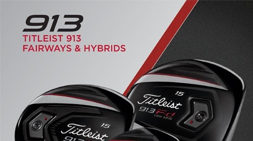 Titleist Introduces 913 Fairway Metals and 913 Hybrids with More