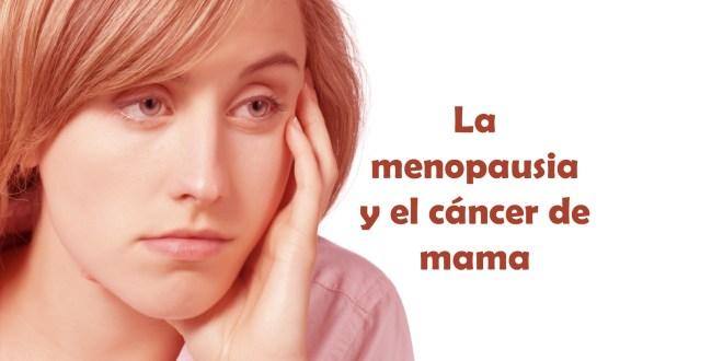 La menopausia y el cáncer de mama