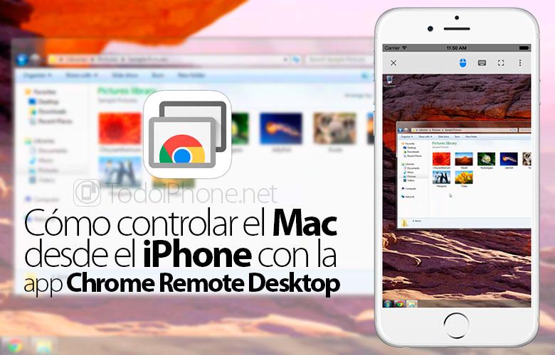 Cómo controlar el Mac desde el iPhone con Chrome