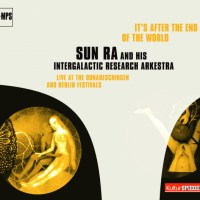 Sun Ra And His Intergalactic Research Arkestra: It's After The End Of The World (MPS. 1970 -orig-, 2014 -reed.)