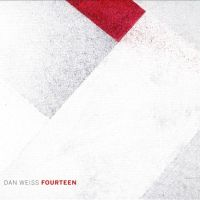 Dan Weiss: Fourteen (Pi Recordings, 2014)