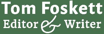 Tom Foskett Editorial