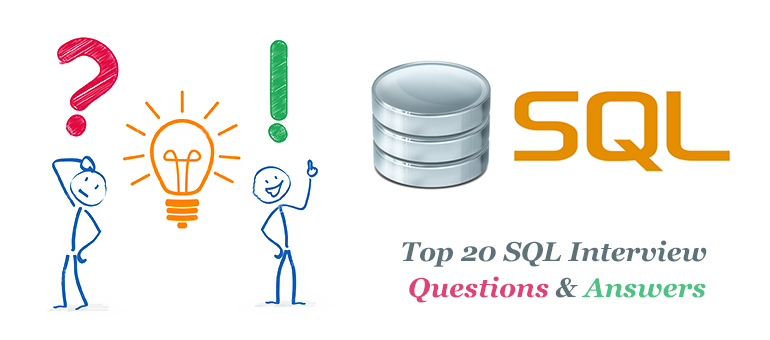 Top 20 SQL Interview Questions and Answers