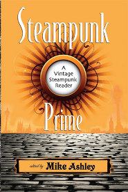 Steampunk Prime, edited by Mike Ashley