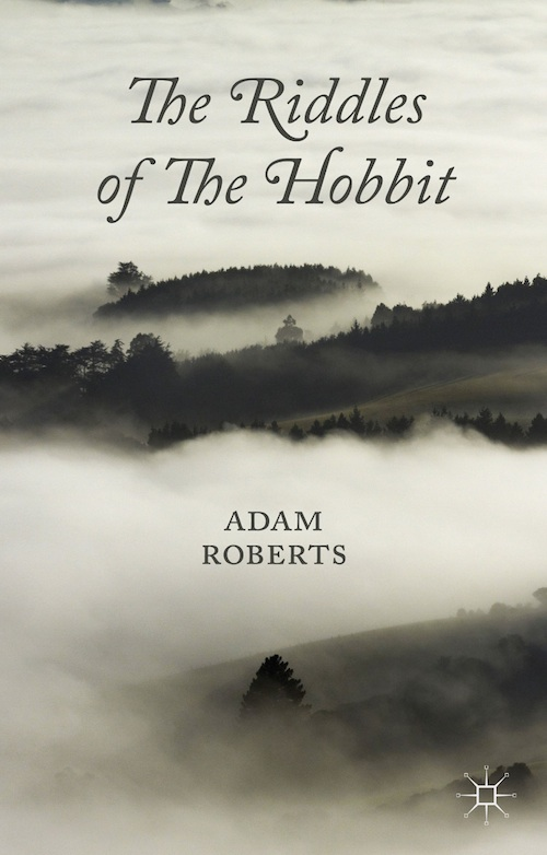 Adam Roberts The Riddles of the Hobbit