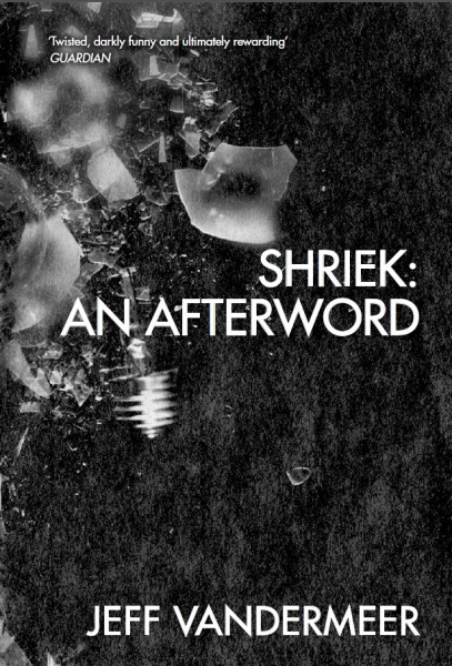 Shreik: An Afterword Jeff VanderMeer interview Tor UK reissue