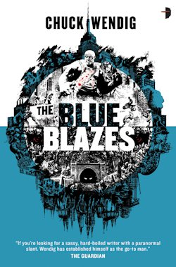 British Genre Ficiton Focus Chuck Wendig The Blue Blazes Cover