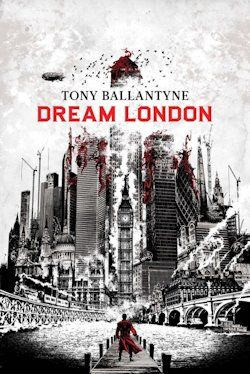 Tony Ballantyne Dream London