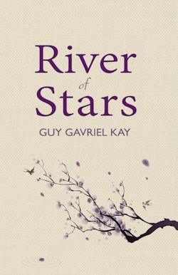 River of Stars Guy Gavriel Kay Book Review